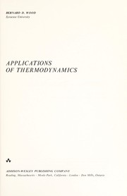 Cover of: Applications of thermodynamics | Bernard D. Wood