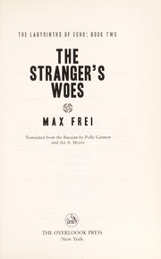 Cover of: The stranger's woes | Maksim Fraĭ