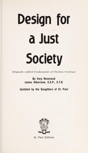 Design for a just society = (originally entitled Fundamentals of Christian sociology) by