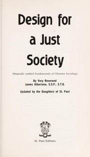 Cover of: Design for a just society = (originally entitled Fundamentals of Christian sociology) |