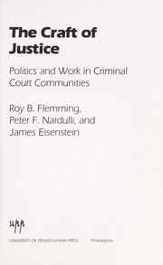 Cover of: The craft of justice | Roy B. Flemming