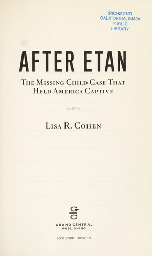 After Etan : the missing child case that held America captive by