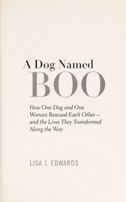 Cover of: A dog named boo | Lisa J. Edwards