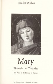 Cover of: Mary through the centuries: her place in the history of culture