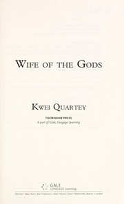 Cover of: Wife of the gods | Kwei J. Quartey