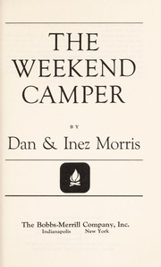 Cover of: The weekend camper | Dan Morris
