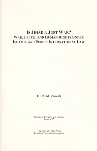 Is Jihād a just war? : war, peace, and human rights under Islamic and public international law by