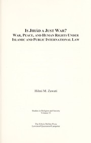 Cover of: Is Jihād a just war? : war, peace, and human rights under Islamic and public international law |