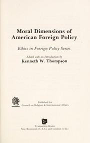 Cover of: Moral dimensions of American foreign policy |