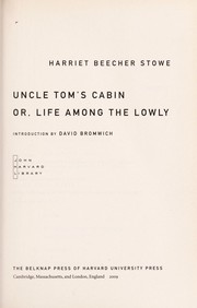 Cover of: Uncle Tom's cabin, or, Life among the lowly | Harriet Beecher Stowe