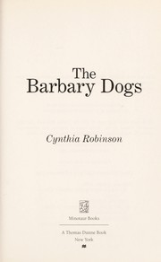 Cover of: The Barbary dogs | Cynthia Robinson