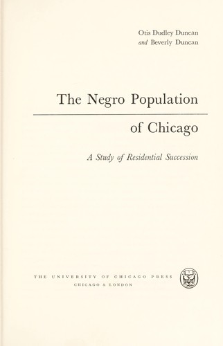 The Negro population of Chicago; a study of residential succession by