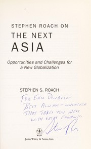 Cover of: Stephen Roach on the next Asia: opportunities and challenges for a new globalization