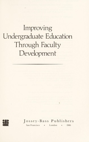 Improving undergraduate education through faculty development by Kenneth Eugene Eble