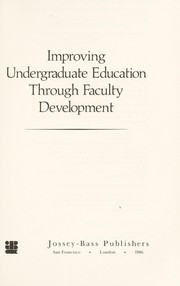 Cover of: Improving undergraduate education through faculty development | Kenneth Eugene Eble