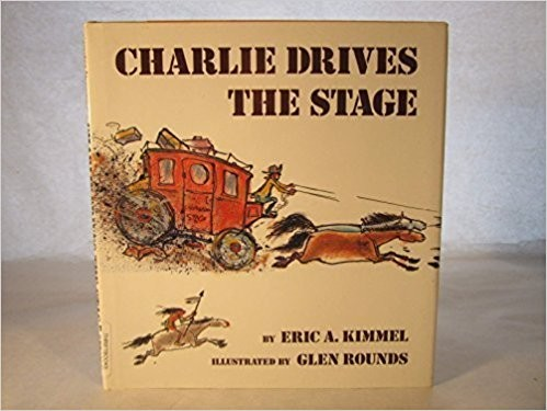 Charlie drives the stage by Eric A. Kimmel