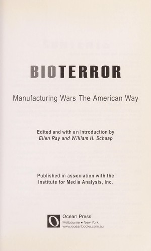 Bioterror : manufacturing wars the American way by