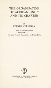 Cover of: The Organisation of African Unity and its charter | ДЊervenka, Zdenek