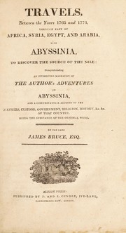 Cover of: Travels, between the years 1765 and 1773, through part of Africa, Syria, Egypt, and Arabia, into Abyssinia, to discover the source of the Nile