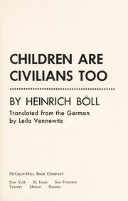 Cover of: Children are civilians too. | Heinrich Böll