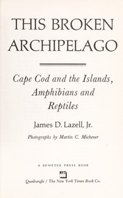 Cover of: This broken archipelago : Cape Cod and the islands, amphibians, and reptiles |