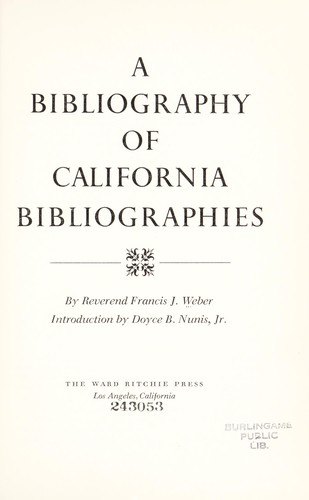 A bibliography of California bibliographies by Francis J. Weber
