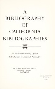 Cover of: A bibliography of California bibliographies | Francis J. Weber