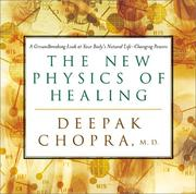Cover of: New Physics of Healing: A Groundbreaking Look at Your Body's Life-Changing Power