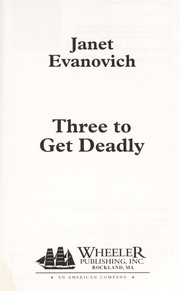 Cover of: Three to get deadly | Janet Evanovich