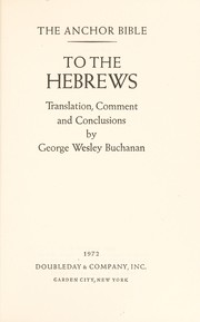 Cover of: To the Hebrews : translation, comment, and conclusions |