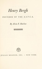 Cover of: Henry Bergh, founder of the A.S.P.C.A