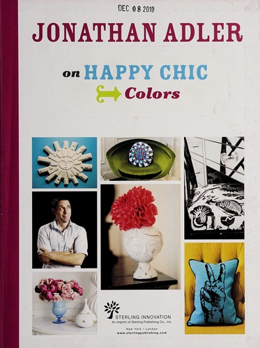 jonathan adler on happy chic colors 2010 edition open library. Black Bedroom Furniture Sets. Home Design Ideas