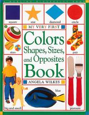 Cover of: My Very First Colors, Shapes, Sizes and Opposites (My Very First) | Angela Wilkes