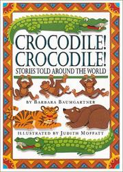 Cover of: Crocodile! crocodile! stories told around the world