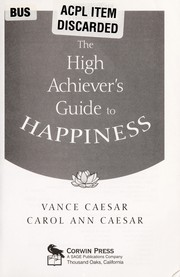 Cover of: The high achiever's guide to happiness