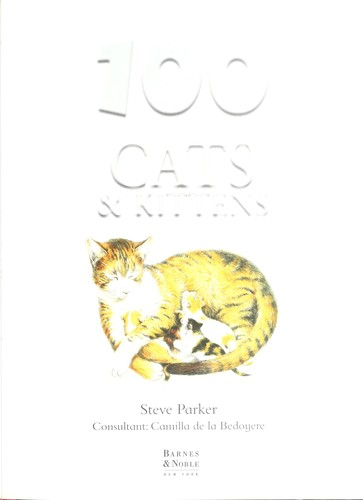100 things you should know about cats & kittens by Steve Parker