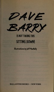 Cover of: Dave Barry is not taking this sitting down! | Dave Barry