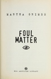 Cover of: Foul matter | Martha Grimes