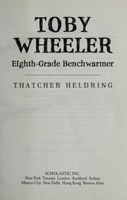 Cover of: Toby Wheeler, eighth-grade benchwarmer | Thatcher Heldring