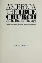 Cover of: America the true church & the end of the age