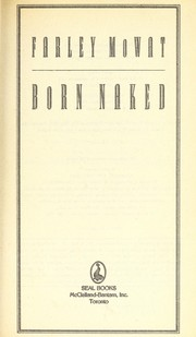 Cover of: Born naked | Farley Mowat