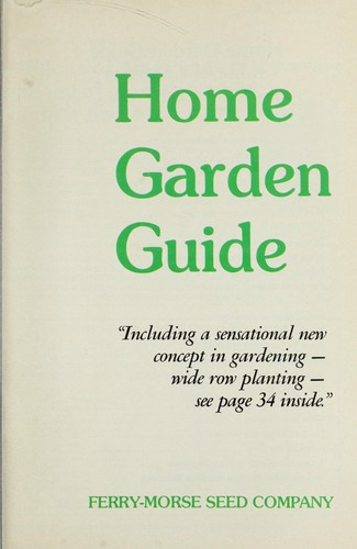 Home garden guide by Ferry-Morse Seed Company