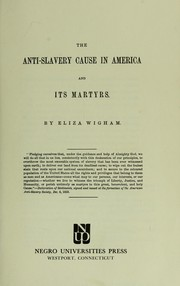 Cover of: The anti-slavery cause in America and its martyrs. | Eliza Wigham