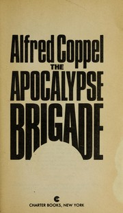 Cover of: The apocalypse brigade | Alfred Coppel