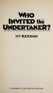Cover of: Who invited the undertaker? | Ivy Ruckman