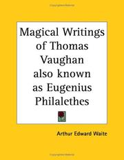 Cover of: Magical Writings of Thomas Vaughan also known as Eugenius Philalethes | Arthur Edward Waite