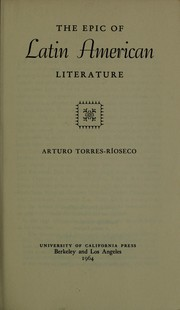 The epic of Latin American literature by Arturo Torres-Rioseco