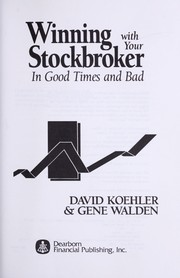 Cover of: Winning with your stockbroker in good times and bad | David Koehler