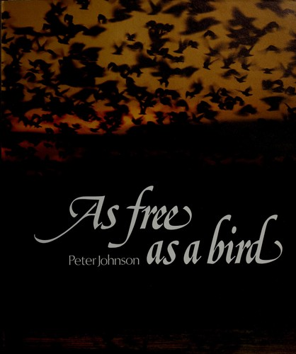As free as a bird by Johnson, Peter.
