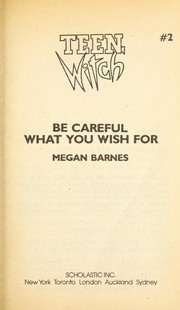 Cover of: Be Careful What You Wish for (Teen Witch, No 2) | Megan Barnes